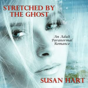 Stretched by the Ghost: A Spicy Romance Audiobook