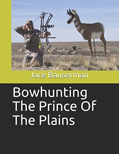 Bowhunting The Prince Of The Plains