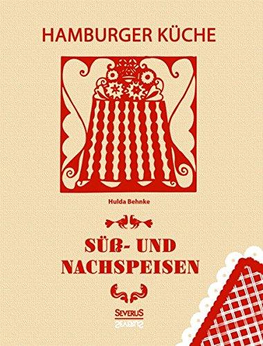 Hamburger Küche: Süß- und Nachspeisen