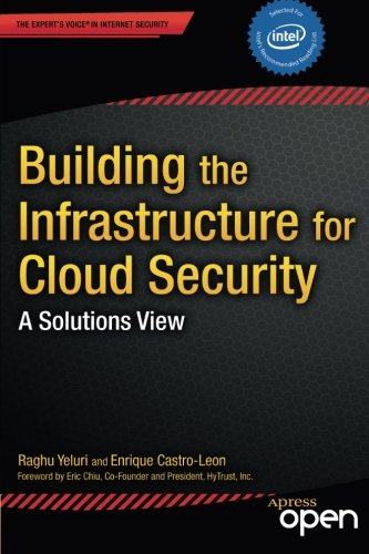 Building The Infrastructure For Cloud Security  A Solutions View  Experts Voice In Internet Security