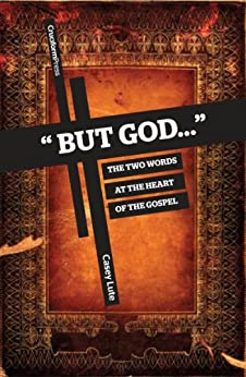But God...: The Two Words at the Heart of the Gospel by [Lute, Casey]