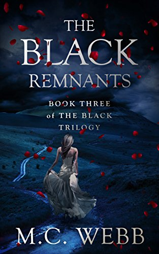 The Black Remnants (The Black Trilogy Book 3) by [Webb, M.C.]