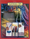 Hands on Dyeing, Betsy Blumenthal and Kathryn Kreider, 093402636X