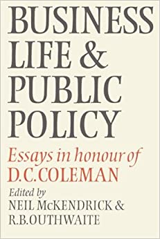 com business life and public policy essays in honour of business life and public policy essays in honour of d c coleman