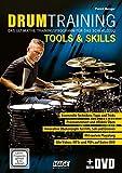 Drum Training Tools & Skills (mit Daten-DVD): Das ultimative Trainingsprogramm für das Schlagzeug