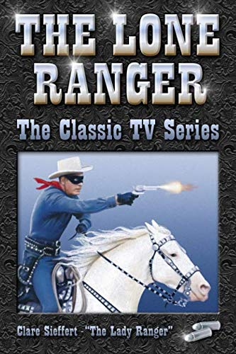 The Lone Ranger (The Classic TV - Tv Star Lone Series