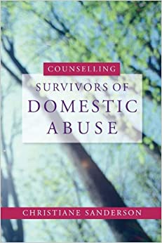 Counselling Survivors of Domestic Abuse by Christiane Sanderson (2004-06-14)