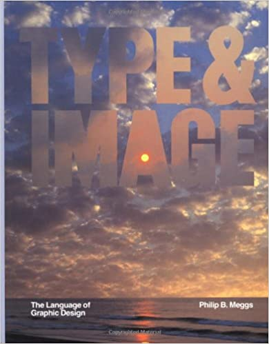 Type and image the language of graphic design philip b meggs type and image the language of graphic design philip b meggs 9780471284925 amazon books fandeluxe Gallery