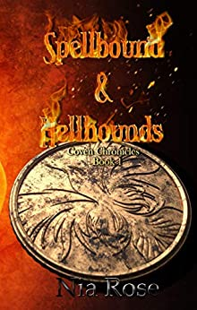 Spellbound & Hellhounds (Coven Chronicles Book 1) by [Rose, Nia]