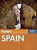 Fodor's Spain 2012 (Full-color Travel Guide)