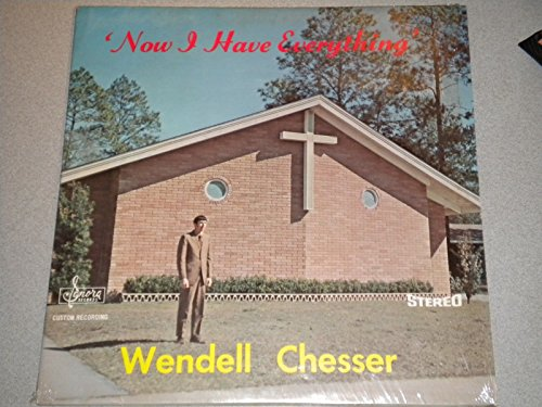 Now I Have Everythin', Wendell Chesser, Vinyl, Record