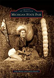 Michigan State Fair (Images of America (Arcadia Publishing))