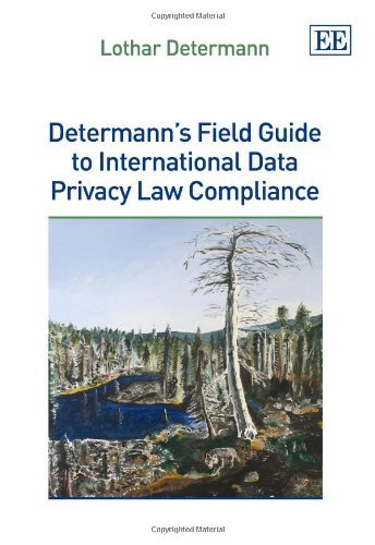 Determann's Field Guide to International Data Privacy Law Compliance by Lothar Determann (31-Aug-2012) Hardcover