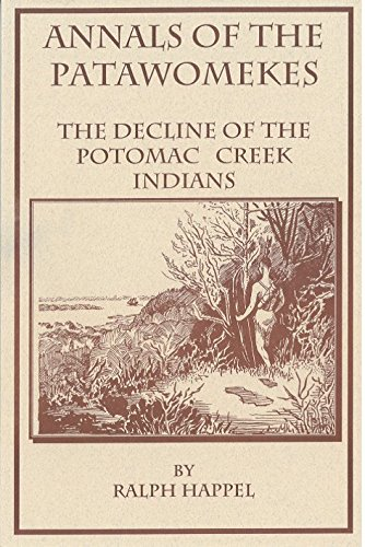 Annals of the Patawomekes: The decline of the Potomac Creek Indians