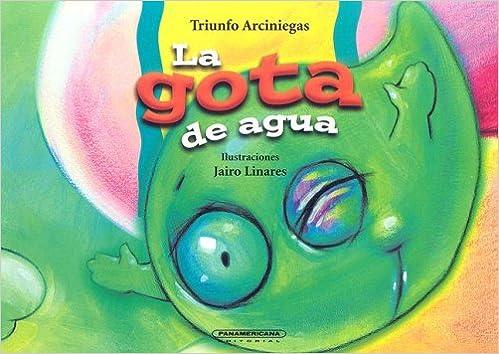 La Gota de Agua (Que Pase el Tren) (Spanish Edition): Triunfo Arciniegas, Jairo Linarez Landinez: 9789583009792: Amazon.com: Books