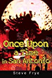 Once upon a Time in San Antonio, Steve Frye, 0595341888