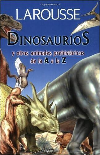 Dinosaurios y Otros Animales Prehistoricos de la A a la Z (Spanish Edition) (2003-09-01)