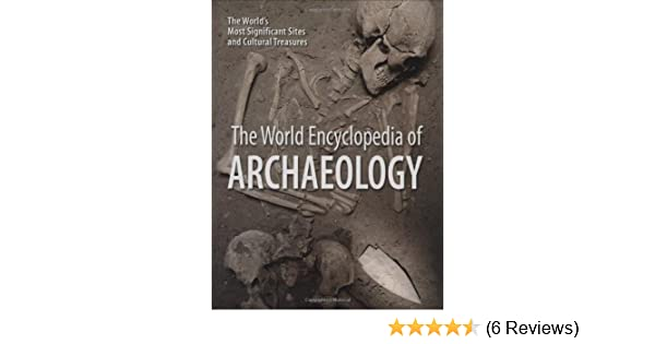 The world encyclopedia of archaeology the worlds most significant the world encyclopedia of archaeology the worlds most significant sites and cultural treasures dr aedeen cremin 9781554073115 amazon books fandeluxe Images