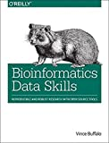 : Bioinformatics Data Skills: Reproducible and Robust Research with Open Source Tools