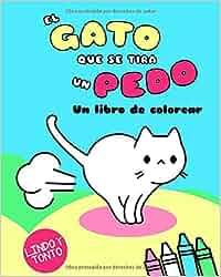 El Gato Que Se Tira Un Pedo: Un libro de colorear Kawaii
