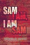 Sam I Am, I Am Sam, William A. Harrell, 1604416297