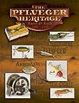 The Pflueger Heritage Lures & Reels 1881 1952