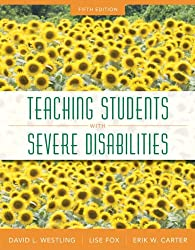 Teaching Students with Severe Disabilities, Pearson eText with Loose-Leaf Version -- Access Card Package (5th Edition)