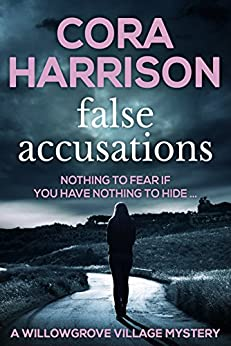 False Accusations: Nothing to fear if you have nothing to hide... (Willowgrove Village Mystery Book 1) by [Harrison, Cora]