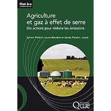 Agriculture et gaz à effet de serre: Dix actions pour réduire les émissions (Matière à débattre et décider) (French Edition)