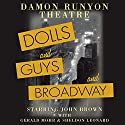 Damon Runyon Theatre: Dolls and Guys and Broadway Radio/TV Program by Damon Runyon, Russell Hughes Narrated by John Brown