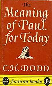 The Meaning Of Paul For Today de C H Dodd