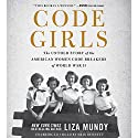 Code Girls: The Untold Story of the American Women Code Breakers of World War II Audiobook by Liza Mundy Narrated by Erin Bennett