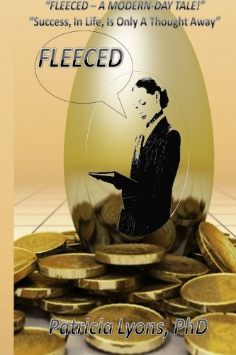 """Download Fleeced - A Modern Day Tale !: """"Success, In Life, Is Only A Thought Away"""" PDF"""