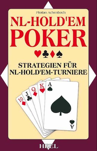 NL-Hold'em-Poker: Strategien für NL-Hold'em-Turniere