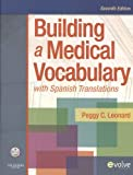Building a Medical Vocabulary - Text and Mosby's Dictionary 8e Package, Leonard, Peggy C. and Mosby, 1437701639
