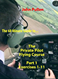 The 60 Minute Guide to The Private Pilot Flying Course Part 1