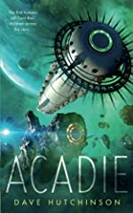 The first humans still hunt their children across the stars. Dave Hutchinson brings far future science fiction on a grand scale in Acadie.              The Colony left Earth to find their utopia--a home on a new planet where t...