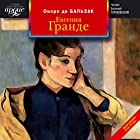 Evgeniya Grande Audiobook by Onore de Balzak Narrated by Evgeniy Ternovskiy