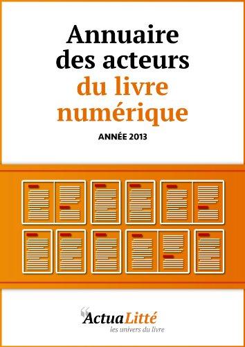 Annuaire des acteurs du livre numérique: Editeurs, libraires  et créateurs d'ebooks (French Edition)