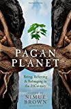 Pagan Planet: Being, Believing & Belonging in the 21Century