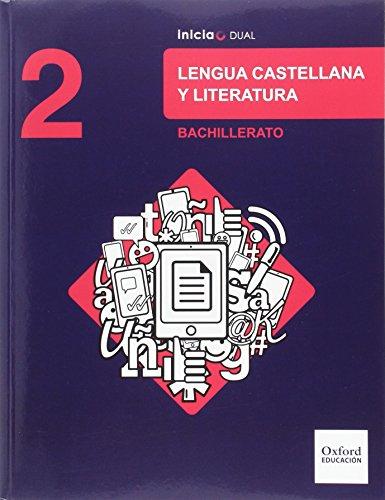 Inicia Dual Lengua Castellana Y Literatura. 2º Bachillerato. Libro Del Alumno