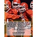 The History of New Mexico High School Football: Volume VIII (1950-2016)