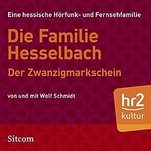 Der Zwanzigmarkschein (Die Hesselbachs 1.19) Hörspiel
