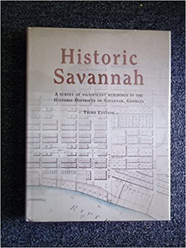 Historic Savannah: A Survey of Significant Buildings in the Historic Districts of Savannah