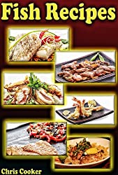Fish Recipes: Grilled, Baked and Fried Seafood Goodies No One Can Resist (English Edition)