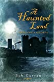 A Haunted Land, Bob Curran, 0862788595