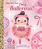 I'm a Ballerina! (Little Golden Book)