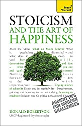 Stoicism and the Art of Happiness (Teach Yourself)