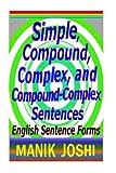 Simple, Compound, Complex, and Compound-Complex Sentences, Manik Joshi, 1495902536