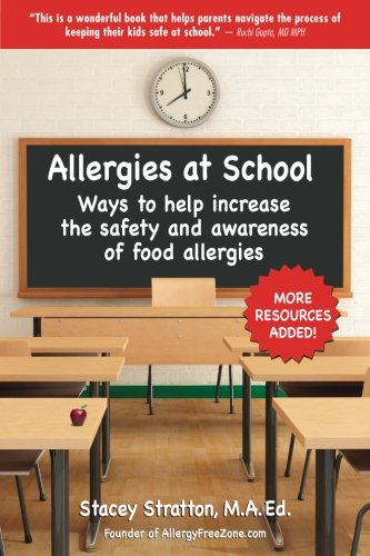 Read Online Allergies At School: Ways to increase the safety and awareness of life-threatening food allergies at school ebook
